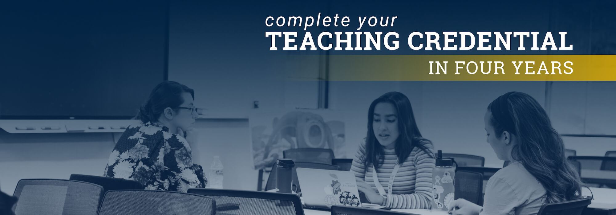 Complete Your Teaching Credential in Four Years
