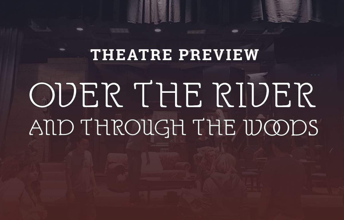 Theatre Preview: Over the River and Through the Woods image