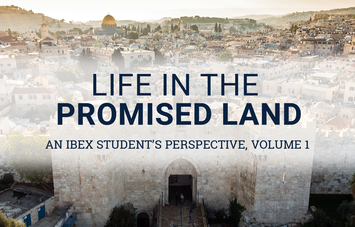 Life in the Promised Land: An IBEX Student's Perspective (Vol. 1)